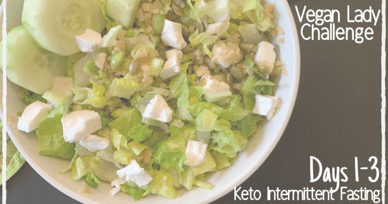 21 Day Vegan Keto / IF Challenge | Days 1-3