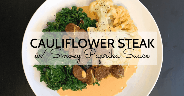 Cauliflower Steak with Smoky Paprika Sauce (Keto Friendly)