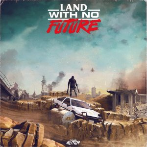 Cover art for Land With No Future. Photo Credit: VHS Glitch.