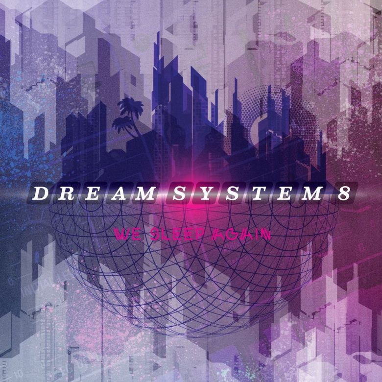 Dream System 8's debut album, 'We Sleep Again,' is coming Friday, Feb. 23.