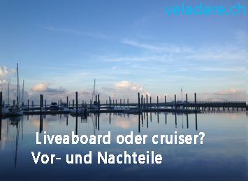 Unterschiede zwischen Liveaboard und Cruiser