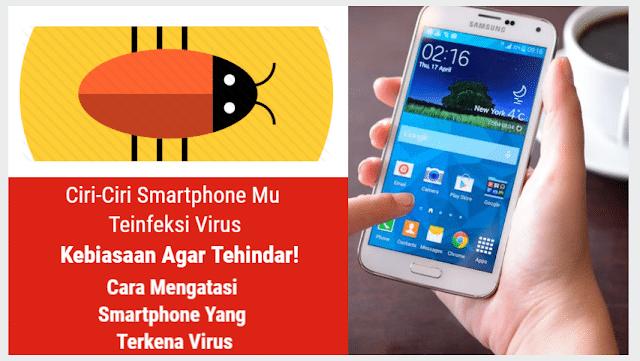 6 Ciri – Ciri HP Terkena Virus atau Malware dan Cara Mengatasinya