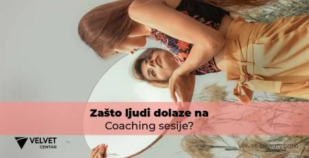 Zašto ljudi dolaze na Coaching sesije? | Velvet Centar