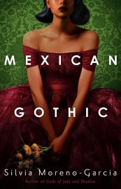 The first of 5 Spooky Reads That Aren't Too Scary is Mexican Gothic by Silvia Moreno-Garcia