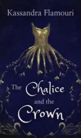 The fourth of 5 Spooky Books That Aren't Too Scary is The Chalice and the Crown by Kassandra Flamouri