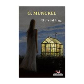 El día de fuego, Gustavo Munckel (2020)