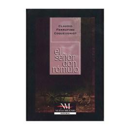 El señor Don Rómulo, Claudio Ferrufino Coqueugniot (2003)