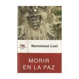 Morir en La Paz, Bartolomé Leal (2012)