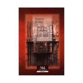 Poesía completa, Roberto Echazú (2001)