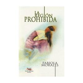 La región prohibida, Fabiola Morales Franco (2012)