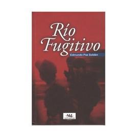 Río fugitivo, Edmundo Paz Soldán (2008)