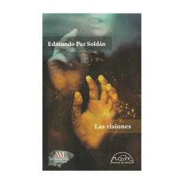 Las visiones, Edmundo Paz Soldán (2017)