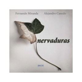 Nervaduras, Alejandro Canedo Peñaranda y Fernando Miranda