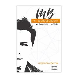 Mi búsqueda del propósito de la vida, Alejandro Bernal