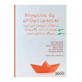 Bocetos de experiencia: reflexiones sobre poesía boliviana contemporánea, Iván Gutiérrez (coord.)