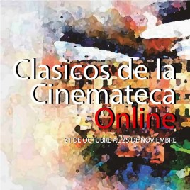 Clásicos de la Cinemateca ONLINE octubre '21 (streaming)
