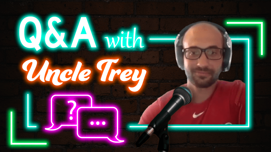 Q&A With Uncle Trey