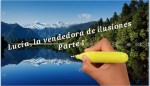 Lucía, la vendedora de ilusiones - Parte I