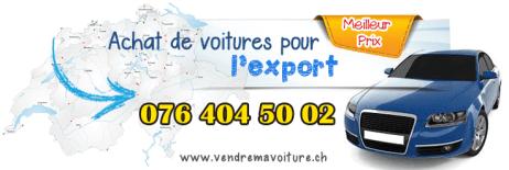 Achat de votre véhicule pour l'exportation en Suisse