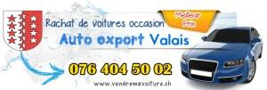 Acheteur de voiture occasion cash à Valais pour l'exportation