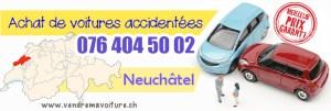 Vendre sa voiture accidentée à Neuchâtel