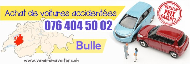 Vendre sa voiture accidentée à Bulle