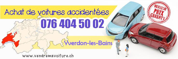 Vendre sa voiture accidentée à Yverdon-les-Bains