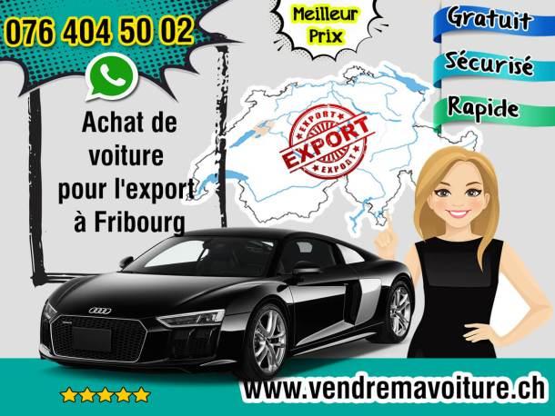 Achat de voiture pour l'export à Fribourg