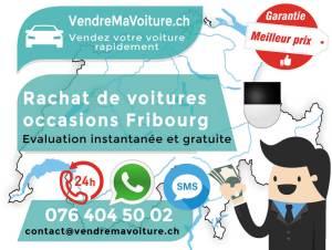 Vendez votre voiture Fribourg évaluation gratuite et rapide