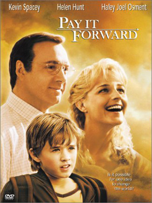 pay it forward Most Inspiring, Educating and Motivating Movies i ever watched