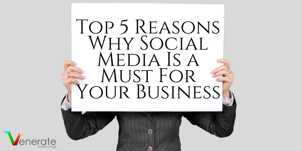 Top 5 Reasons Why Social Media Is A Must For Your Business