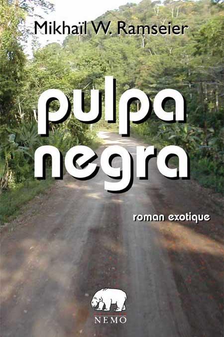Pulpa Negra, par Mikhaïl W. Ramseier