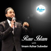 Raw Islam with Imam Azhar Subedar