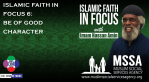 Islamic Faith in Focus 6: Be of Good Character