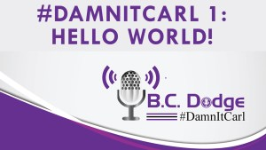 On The very first ever #DamnItCarl Podcast B.C. Dodge introduces himself to an audience that might not know him <script srcset=
