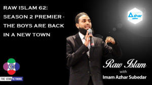 On this episode of the Raw Islam Podcast with Imam Azhar – a 2017 Podcast Award nominated podcast – B.C. opens the episode by playing a small clip from Thin Lizzy's The Boys are Back in Town…and guess why? Because this is the premier of season 2.