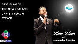 On this episode of the Raw Islam Podcast, Imam Azhar address the horrific events that took place in Christchurch, New Zealand, where fifty Muslims were killed while attending Friday prayer, or Jummah.