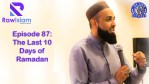 Raw Islam 87: The Last 10 Days of Ramadan