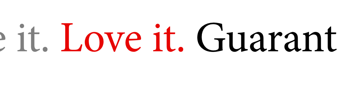 Live it. Love it. Guarantee – Trademarked!