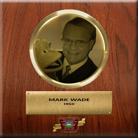 Mark Wade Ventriloquist Hall Of Fame