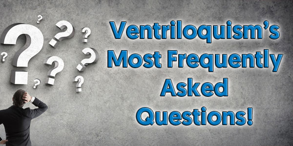 Questions About Ventriloquism | International Ventriloquist Society