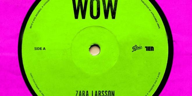 "ZARA LARSSON UNVEILS NEW TRACK ""WOW"""