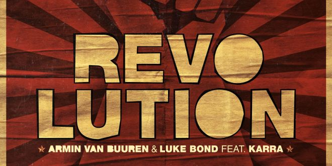 Armin van Buuren Luke Bond feat. KARRA - Revolution ile ilgili görsel sonucu