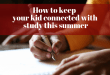 How to keep your kid connected with study this summer