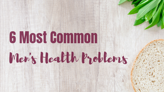 6 most common men's health problems