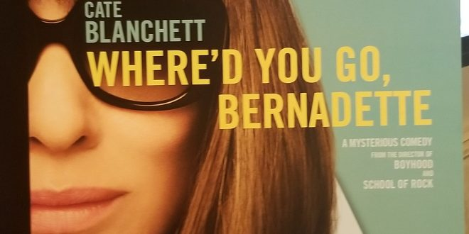 "REVIEW: ""WHERE'D YOU GO BERNADETTE"" (2019) ANNAPURNA PICTURES"