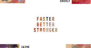 "JAIME Teams Up With SHERLY On ""Faster Better Stronger"""