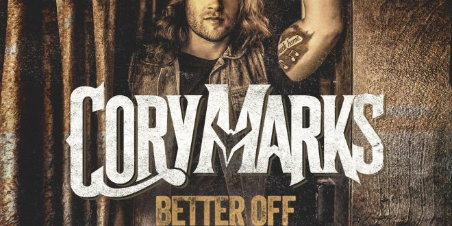 "Cory Marks Releases ""Better Off"""