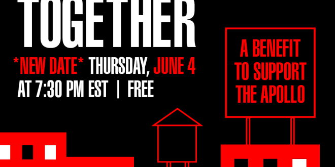 """Let's Stay (In) Together: A Benefit To Support The Apollo"" Livestream Concert Rescheduled For Thurs., June 4 At 7:30p ET; Feat. Kirk Douglas of The Roots, Kool & The Gang, Gary Clark Jr., Robert Randolph And More"