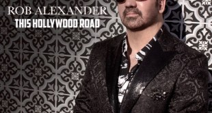 "Rob Alexander delivers new single ""This Hollywood Road"""